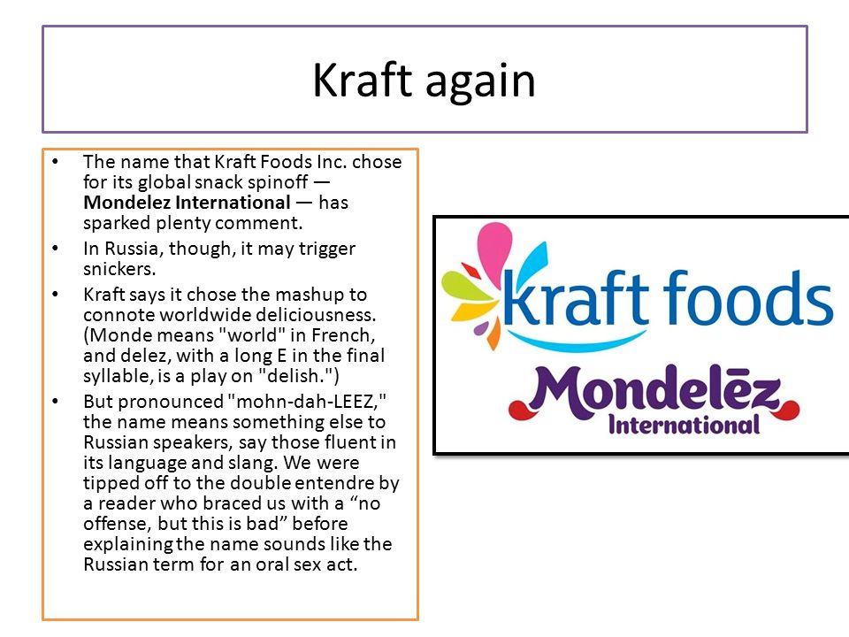 Kraft again The name that Kraft Foods Inc.