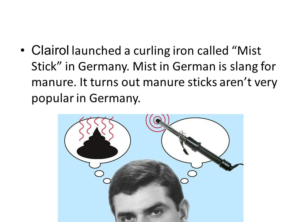 Clairol launched a curling iron called Mist Stick in Germany.