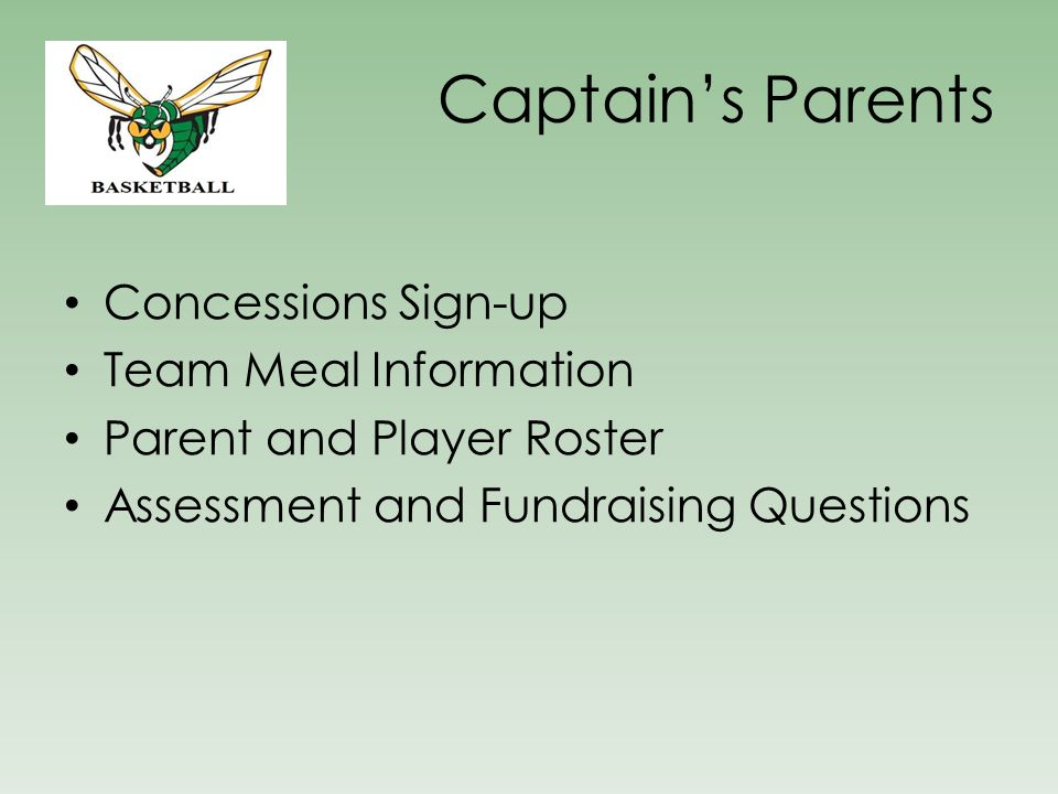 Captain's Parents Concessions Sign-up Team Meal Information Parent and Player Roster Assessment and Fundraising Questions
