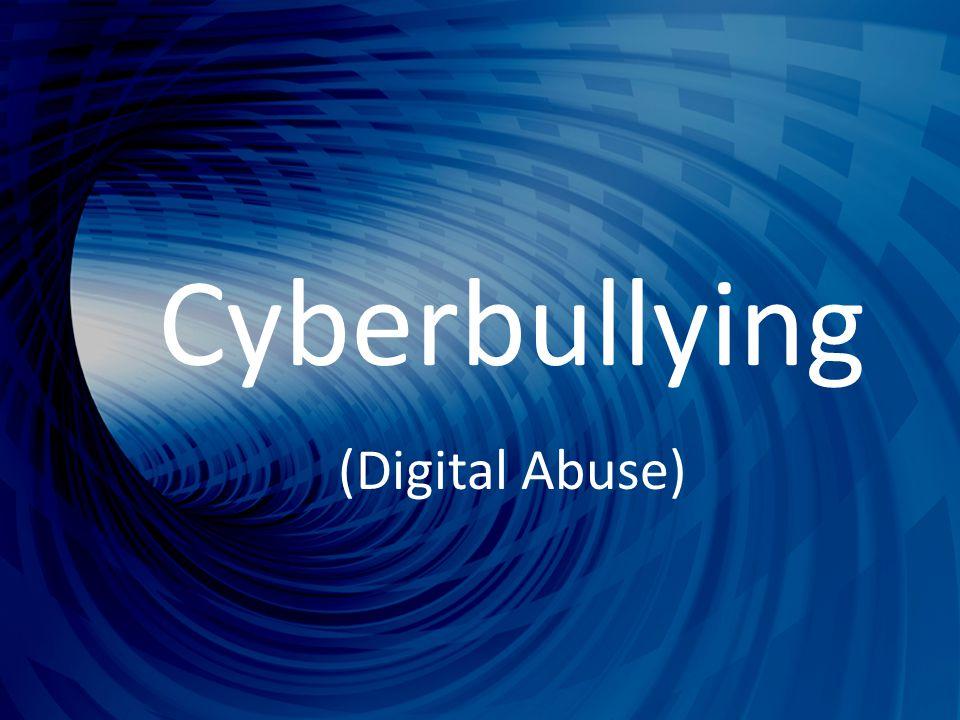 Cyberbullying (Digital Abuse)