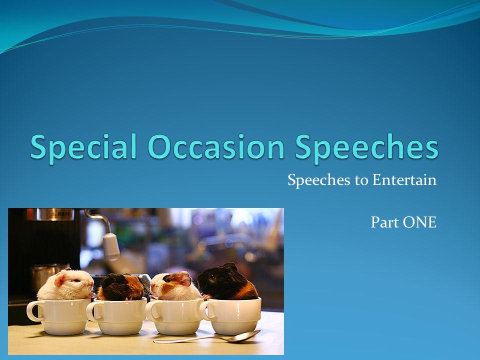 Speeches to Entertain Part ONE
