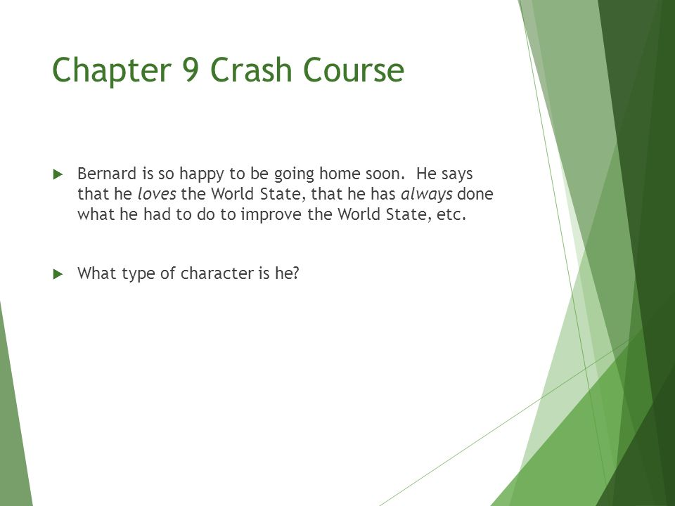 Chapter 9 Crash Course  Bernard is so happy to be going home soon.