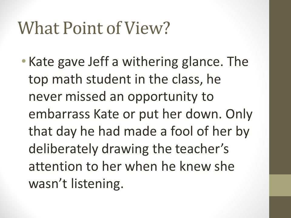 What Point of View.Kate gave Jeff a withering glance.