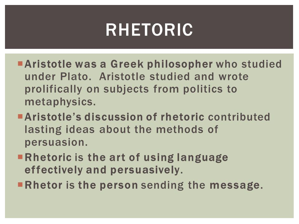  Aristotle was a Greek philosopher who studied under Plato. Aristotle studied and wrote prolifically on subjects from politics to metaphysics.  Aris