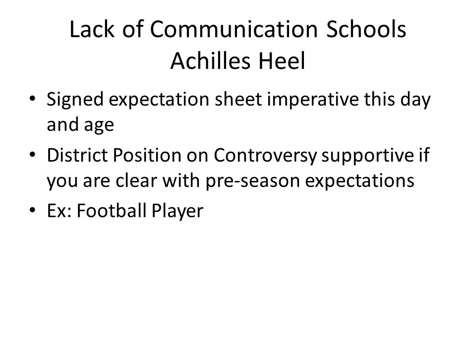 Lack of Communication Schools Achilles Heel Signed expectation sheet imperative this day and age District Position on Controversy supportive if you ar