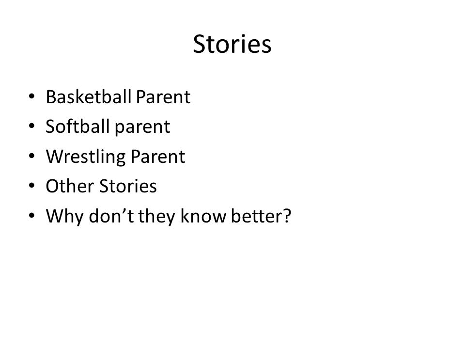 Stories Basketball Parent Softball parent Wrestling Parent Other Stories Why don't they know better?