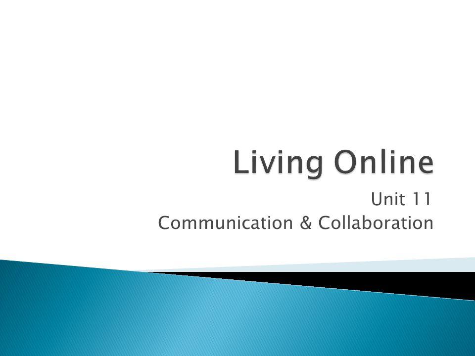 Unit 11 Communication & Collaboration