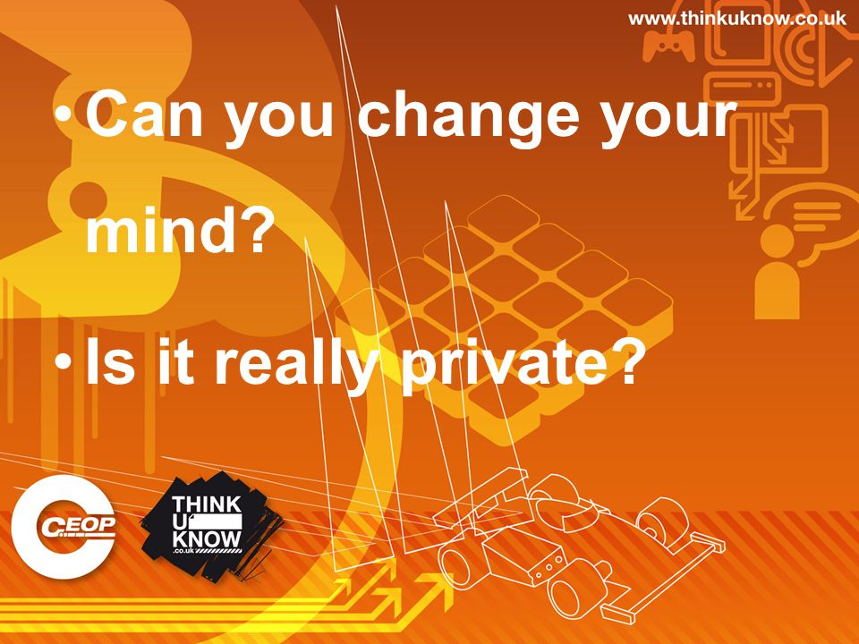 Can you change your mind Is it really private