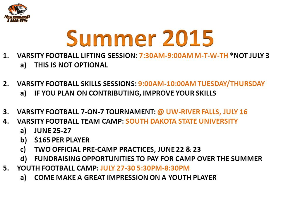 1.VARSITY FOOTBALL LIFTING SESSION: 7:30AM-9:00AM M-T-W-TH *NOT JULY 3 a)THIS IS NOT OPTIONAL 2.VARSITY FOOTBALL SKILLS SESSIONS: 9:00AM-10:00AM TUESD