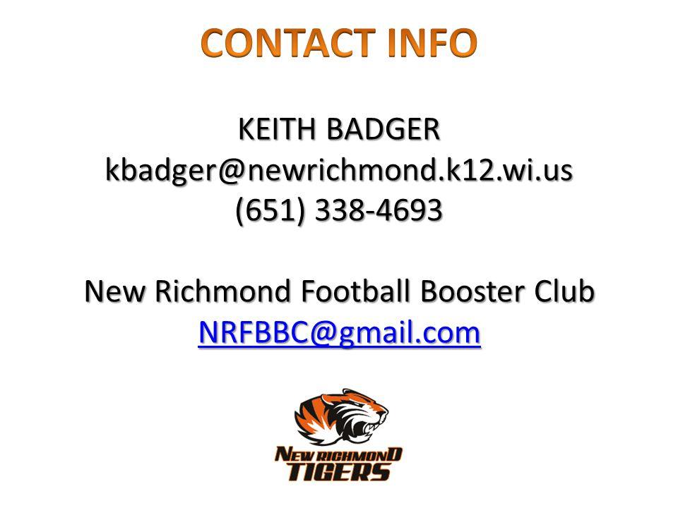 KEITH BADGER kbadger@newrichmond.k12.wi.us (651) 338-4693 New Richmond Football Booster Club NRFBBC@gmail.com