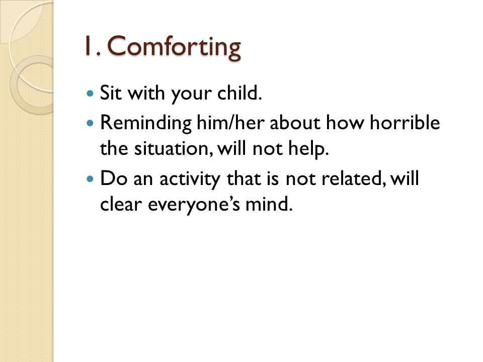 1. Comforting Sit with your child.