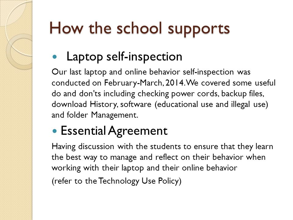 How the school supports Laptop self-inspection Our last laptop and online behavior self-inspection was conducted on February-March, 2014.