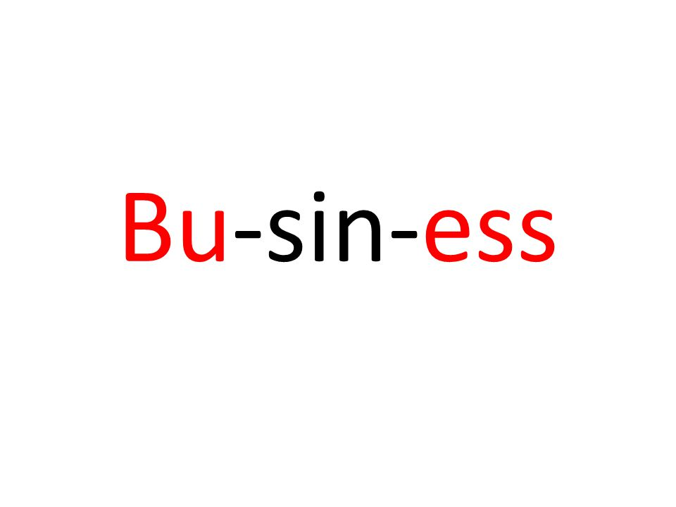 Bu-sin-ess