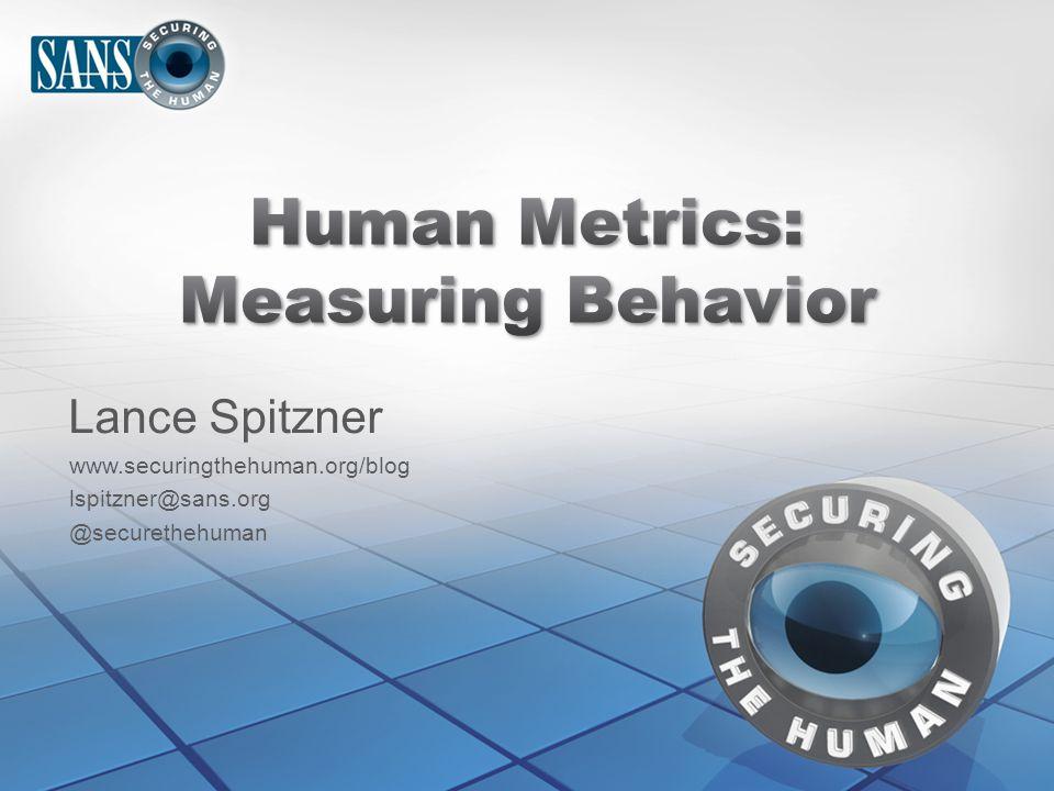Lance Spitzner www.securingthehuman.org/blog lspitzner@sans.org @securethehuman