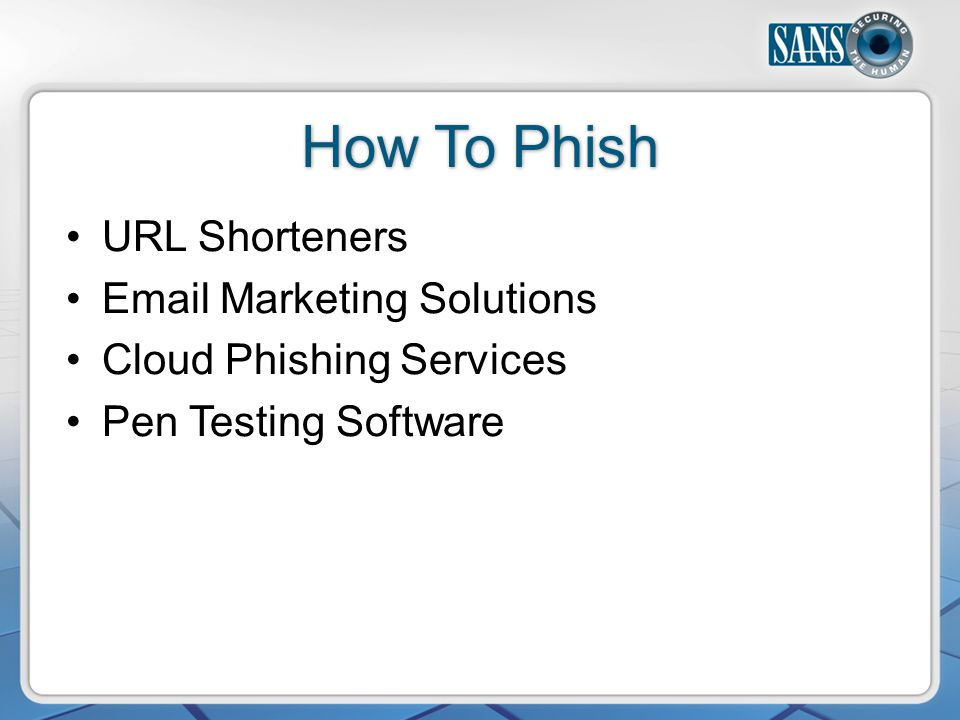 How To Phish URL Shorteners Email Marketing Solutions Cloud Phishing Services Pen Testing Software