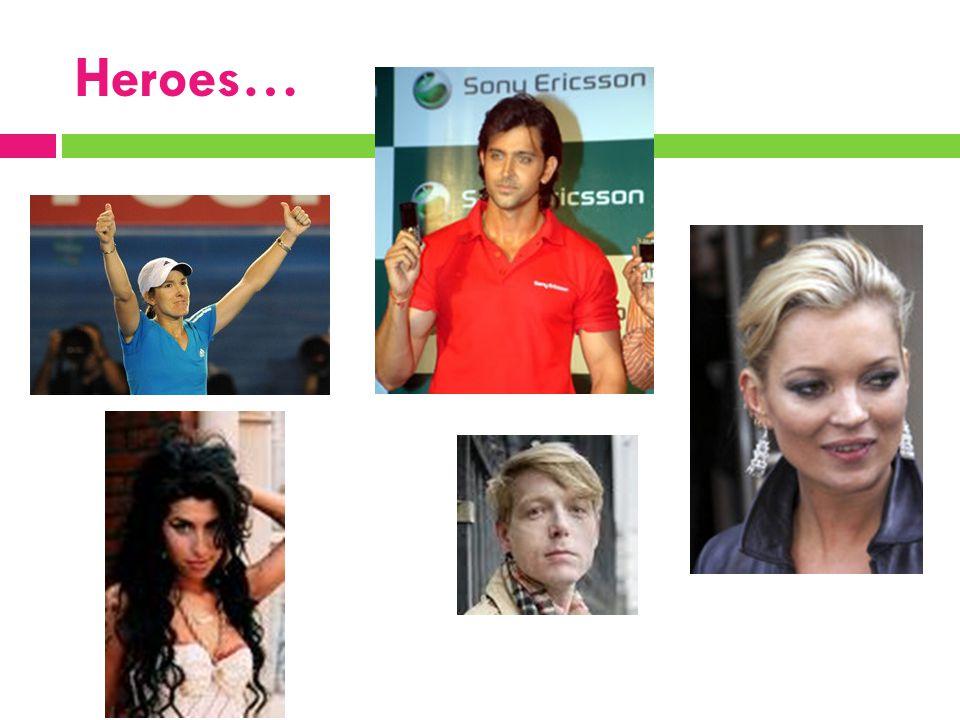 Heroes…