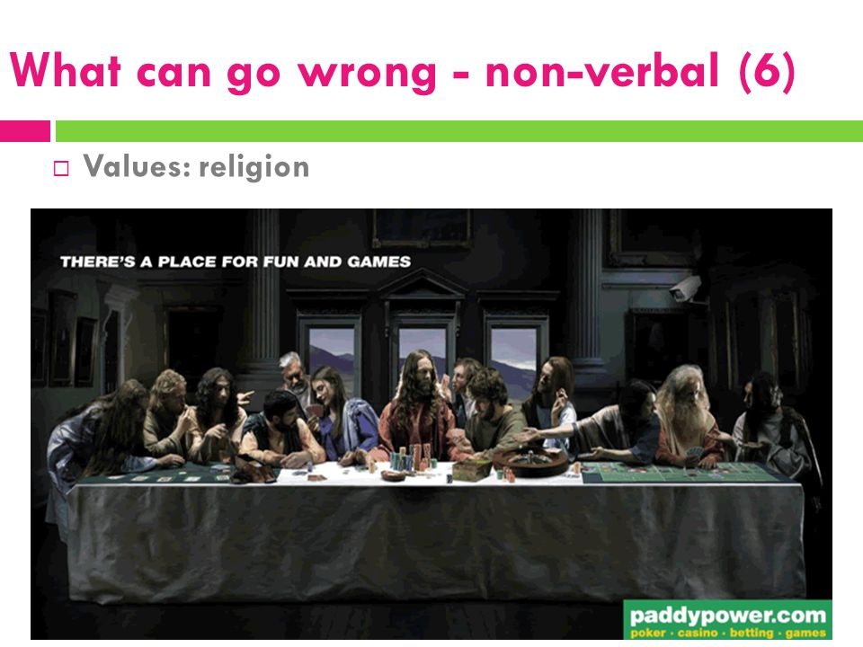 What can go wrong - non-verbal (6)  Values: religion