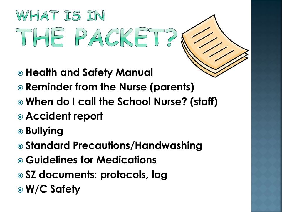  Health and Safety Manual  Reminder from the Nurse (parents)  When do I call the School Nurse.