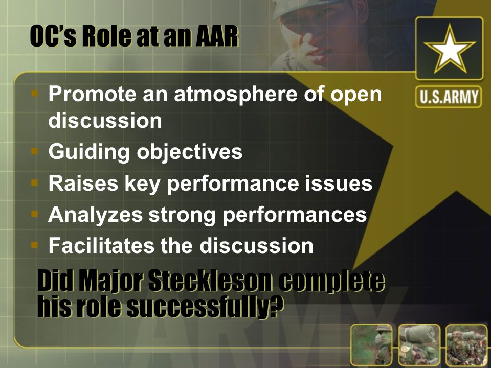 The AAR: Roles of Key Individuals  Major James Steckleson  Lieutenant Colonel Tom Hanson  Major Jim Straight  Captain Flip Finnegan  Second Lieut