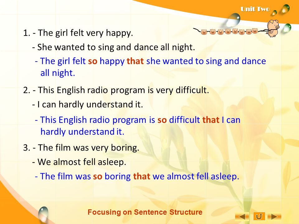 Focusing on Sentence Structure Model 2: - When he made a silly mistake, he became very embarrassed. - His face turned bright red and he could not spea