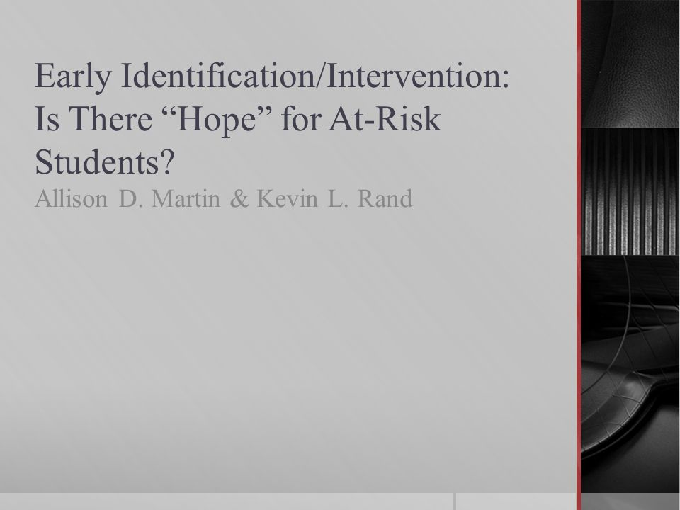 Early Identification/Intervention: Is There Hope for At-Risk Students.