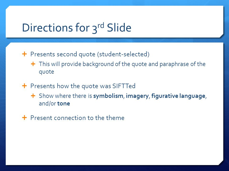 Directions for 3 rd Slide  Presents second quote (student-selected)  This will provide background of the quote and paraphrase of the quote  Present