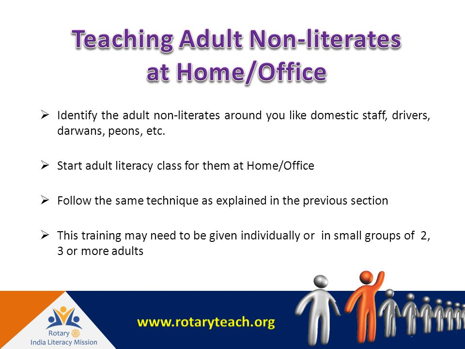  Identify the adult non-literates around you like domestic staff, drivers, darwans, peons, etc.