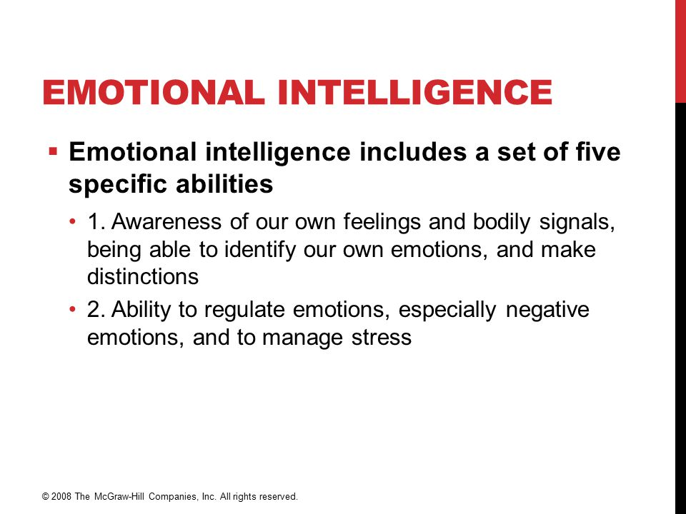 EMOTIONAL INTELLIGENCE  Emotional intelligence includes a set of five specific abilities 1.