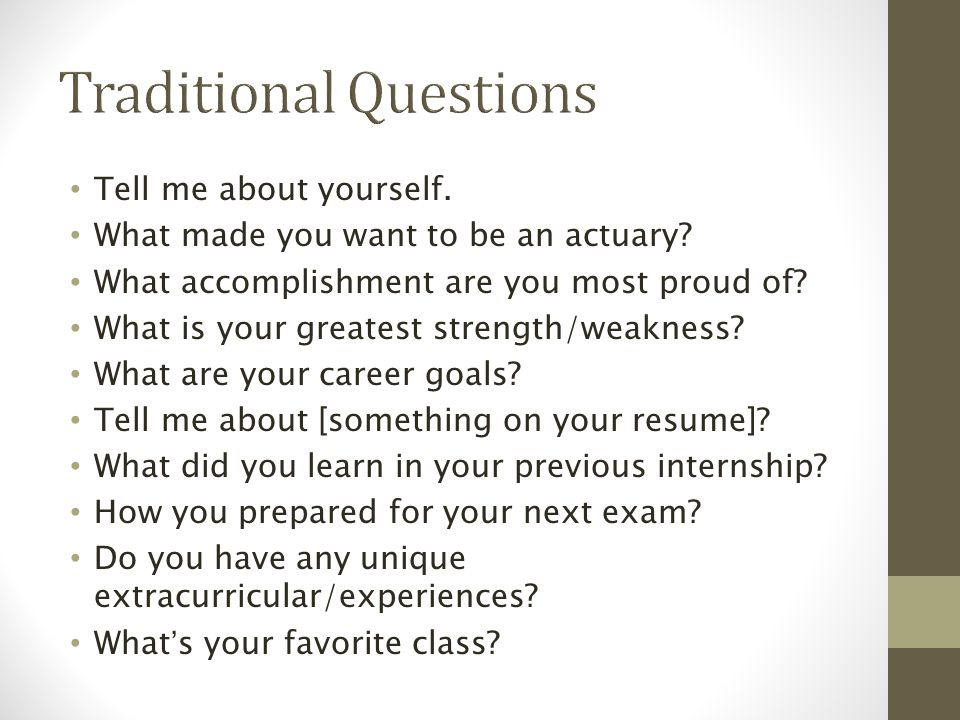 Tell me about yourself. What made you want to be an actuary.
