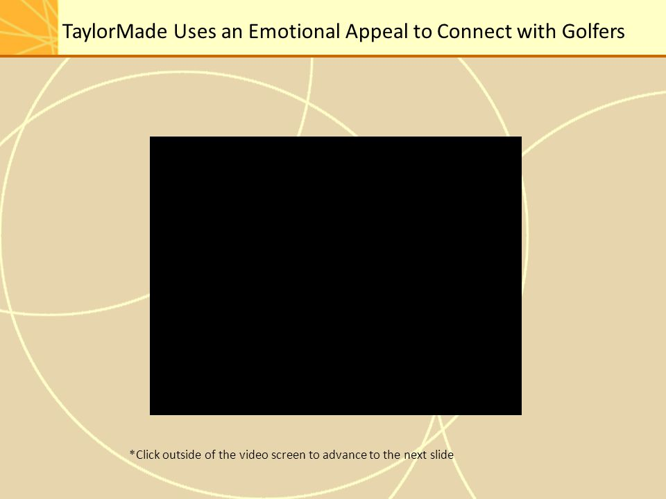 TaylorMade Uses an Emotional Appeal to Connect with Golfers *Click outside of the video screen to advance to the next slide