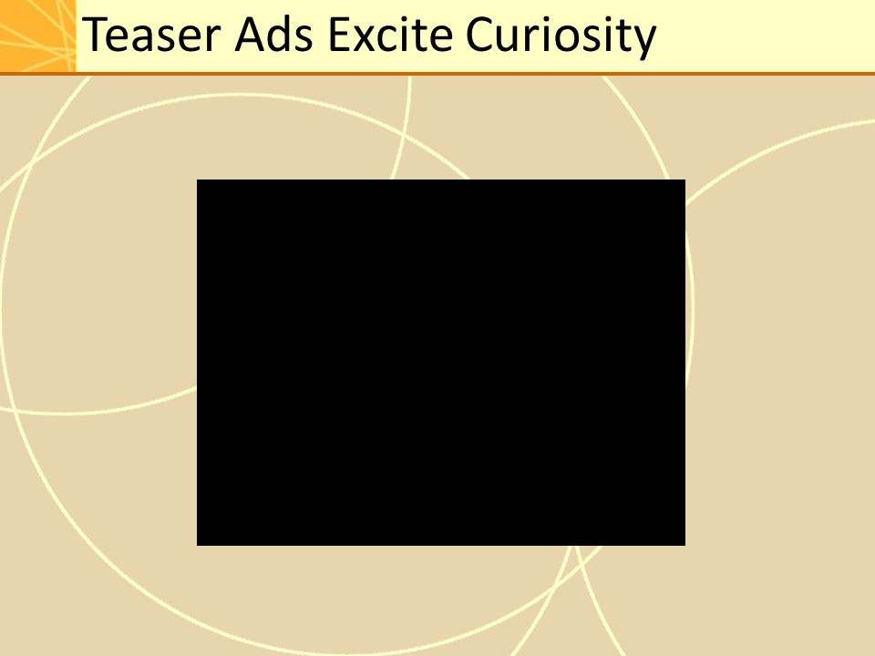 Teaser Ads Excite Curiosity
