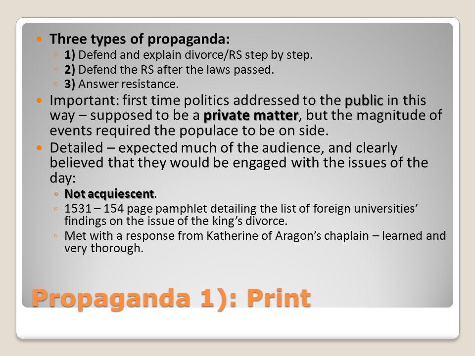 Propaganda 1): Print Three types of propaganda: ◦ 1) Defend and explain divorce/RS step by step.