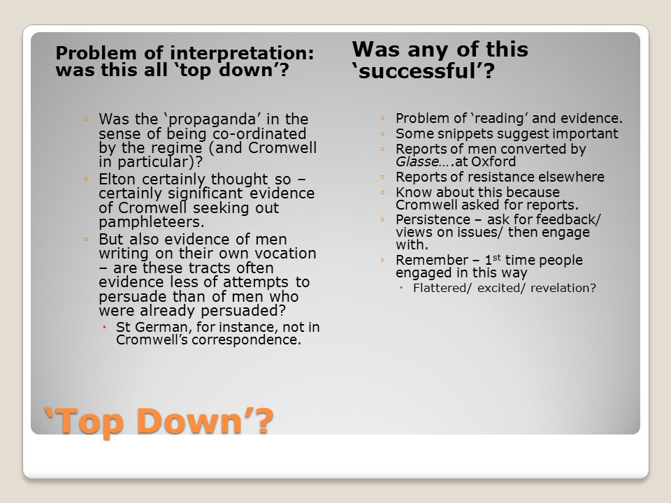 'Top Down'. Problem of interpretation: was this all 'top down'.