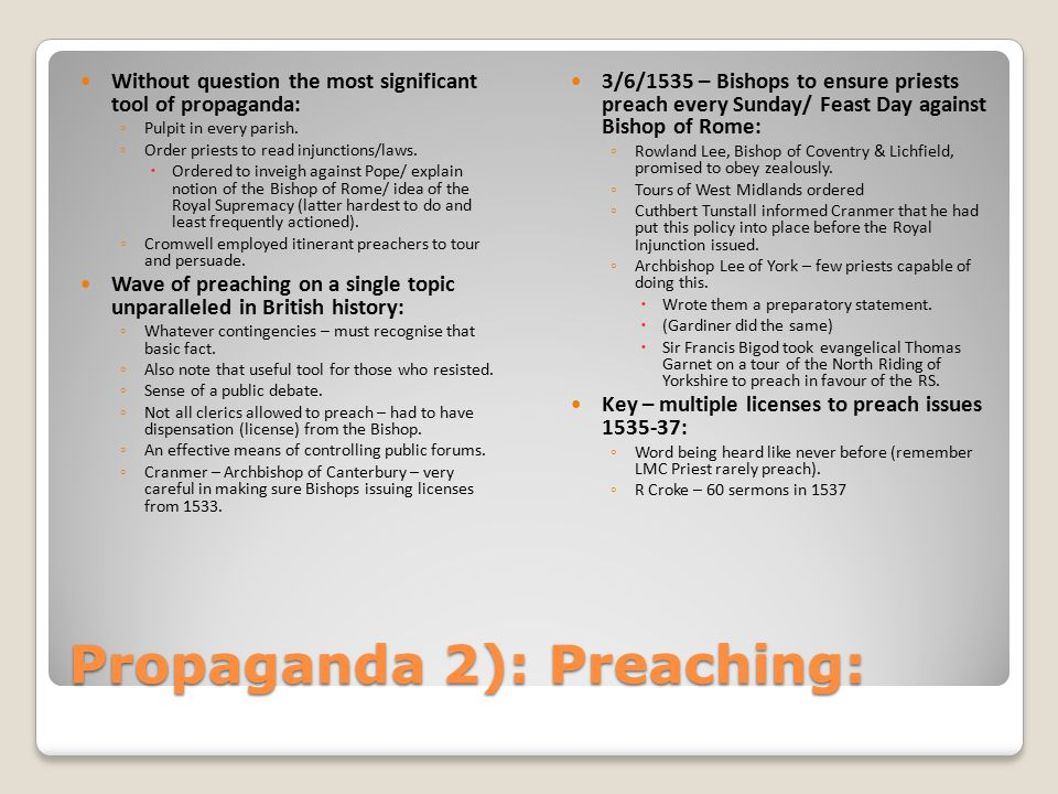 Propaganda 2): Preaching: Without question the most significant tool of propaganda: ◦ Pulpit in every parish.