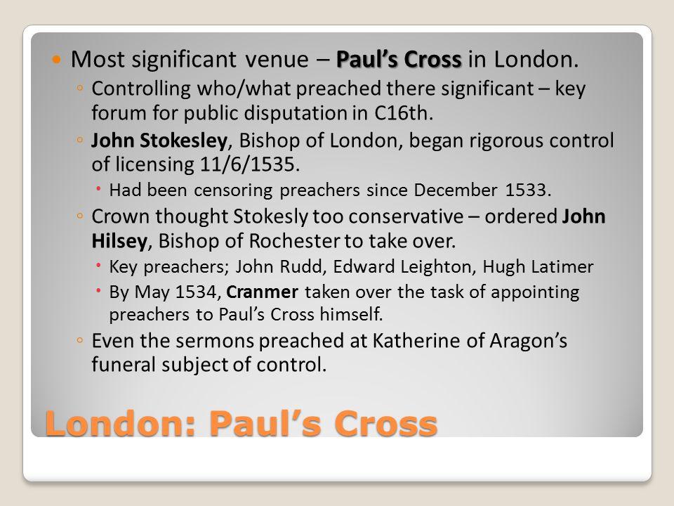 London: Paul's Cross Paul's Cross Most significant venue – Paul's Cross in London.