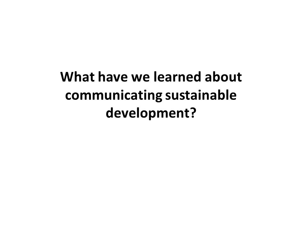 What have we learned about communicating sustainable development