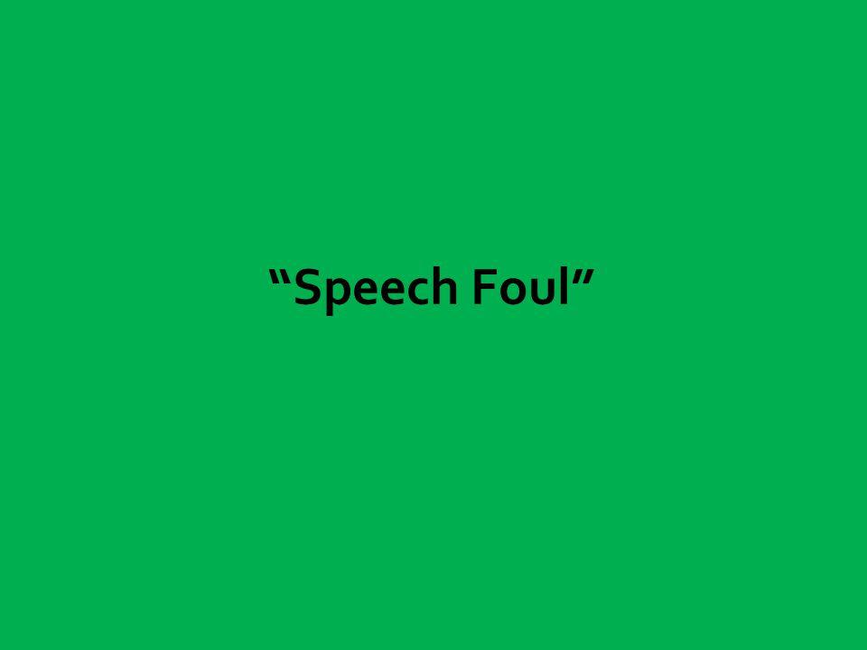 Speech Foul