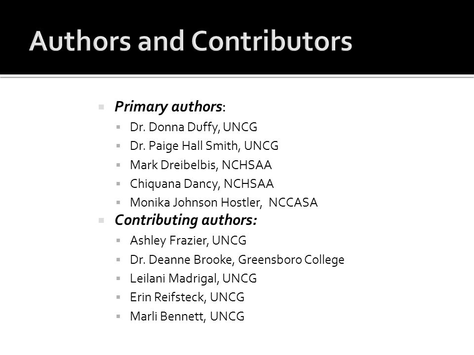  Primary authors:  Dr. Donna Duffy, UNCG  Dr.