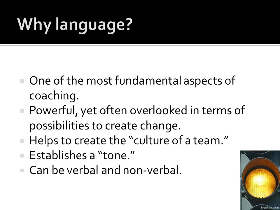  One of the most fundamental aspects of coaching.