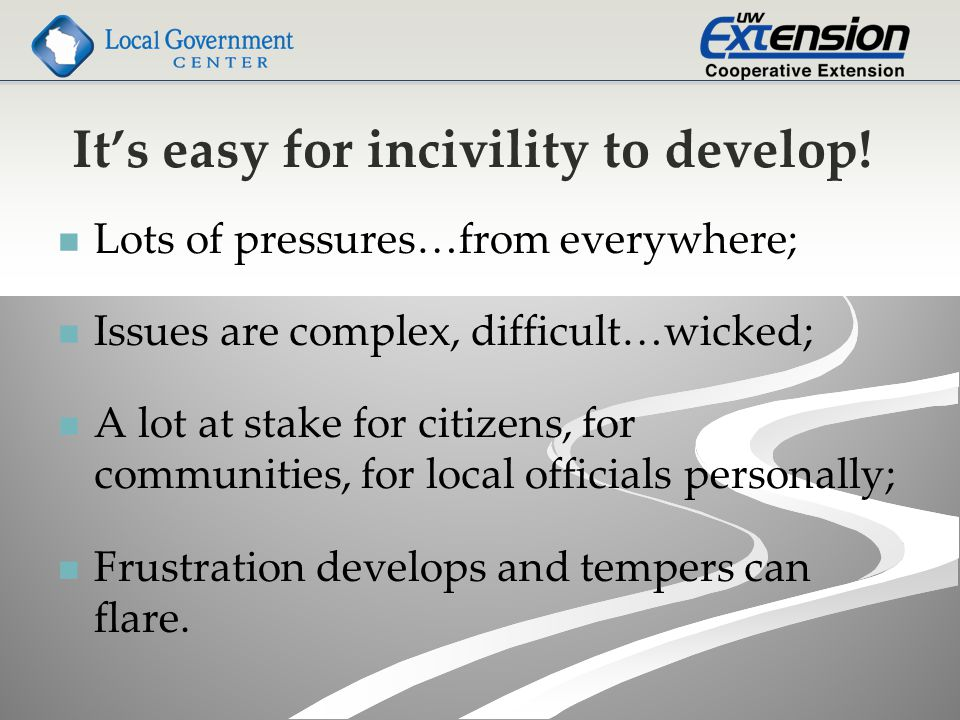It's easy for incivility to develop.