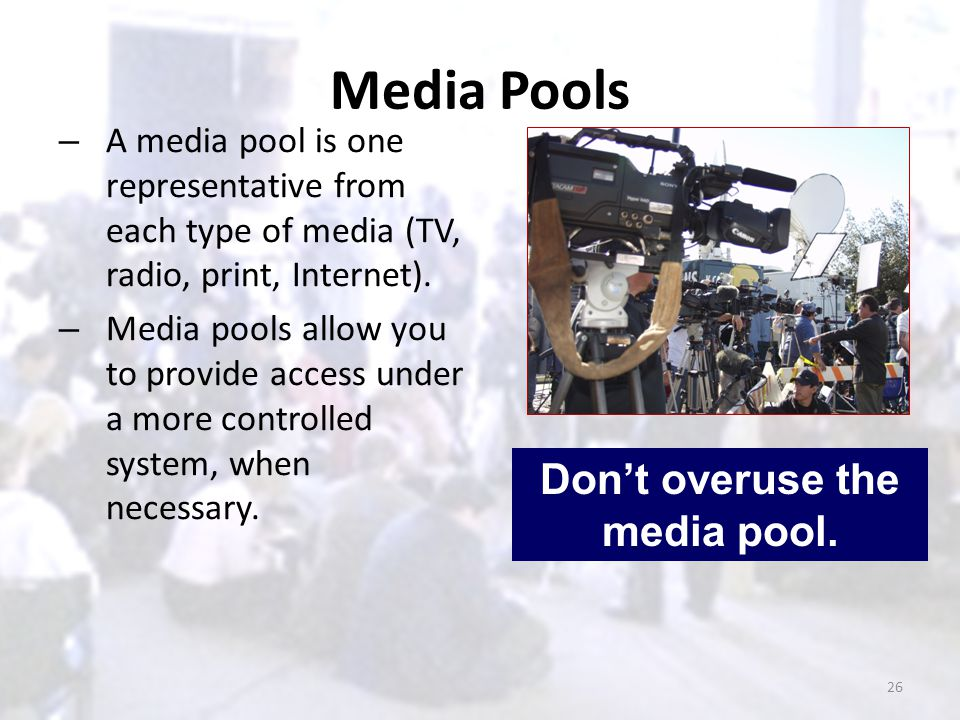 Media Pools – A media pool is one representative from each type of media (TV, radio, print, Internet). – Media pools allow you to provide access under