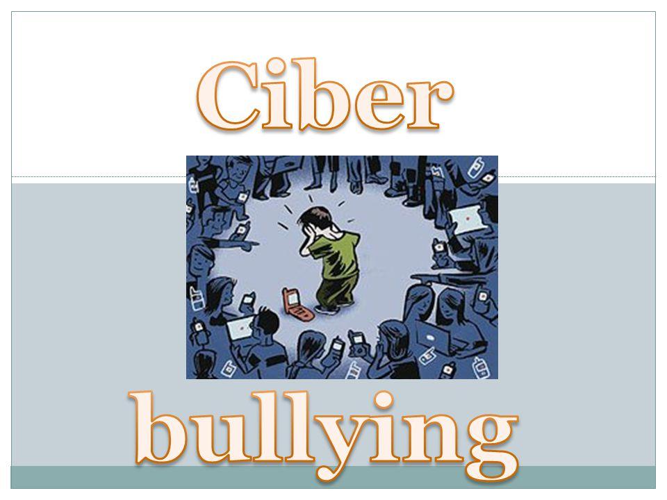 What is Ciberbullying.