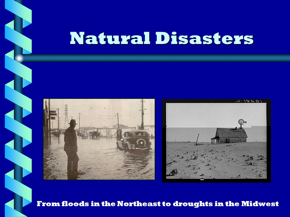 Natural Disasters From floods in the Northeast to droughts in the Midwest