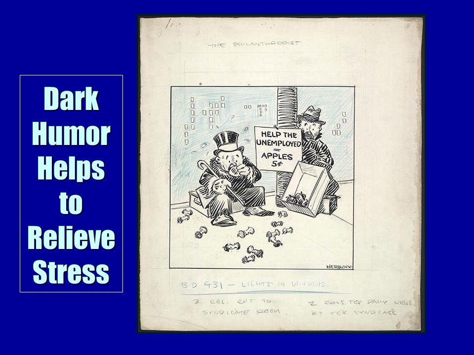 Dark Humor Helps to Relieve Stress