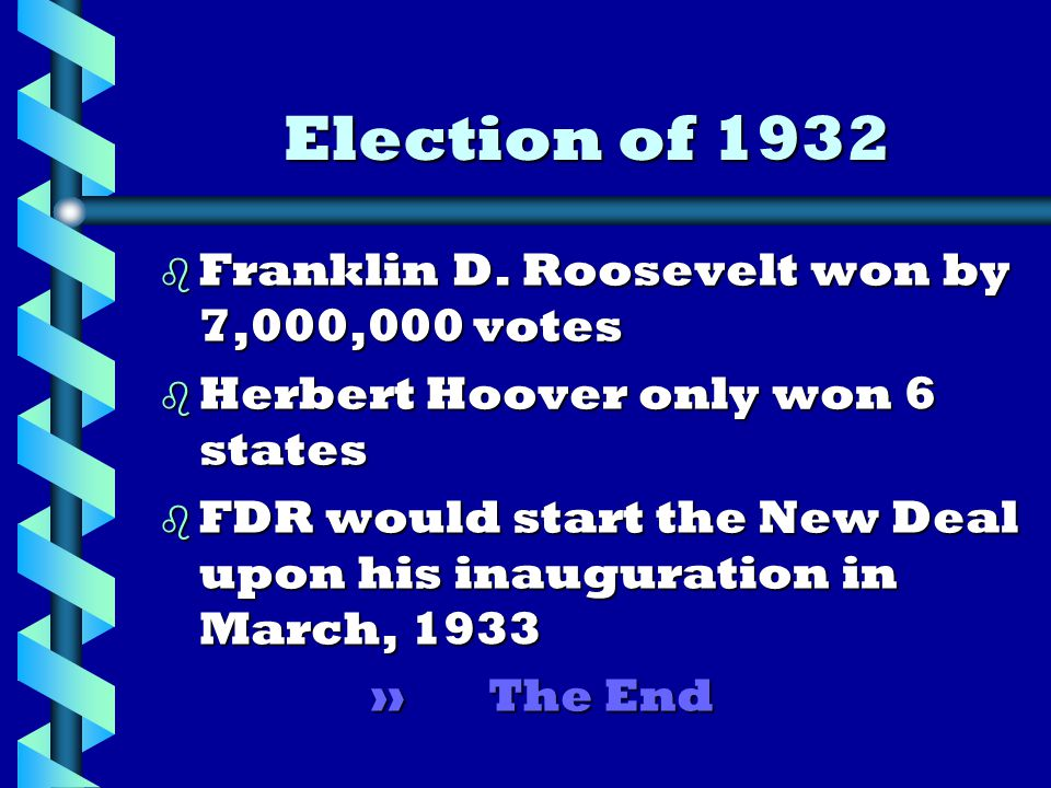 Election of 1932 b Franklin D.
