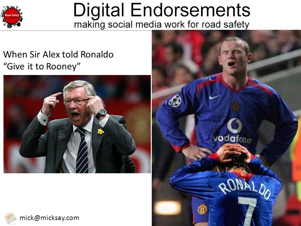 "@micksay mick@micksay.com When Sir Alex told Ronaldo ""Give it to Rooney"""