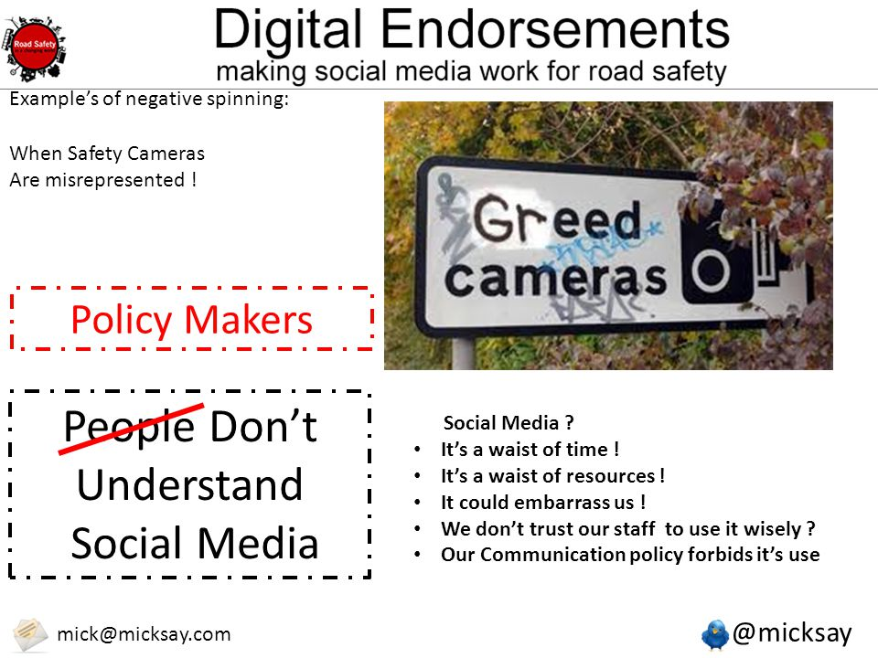 @micksay mick@micksay.com Example's of negative spinning: When Safety Cameras Are misrepresented .