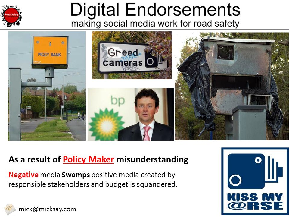 @micksay mick@micksay.com Negative media Swamps positive media created by responsible stakeholders and budget is squandered.