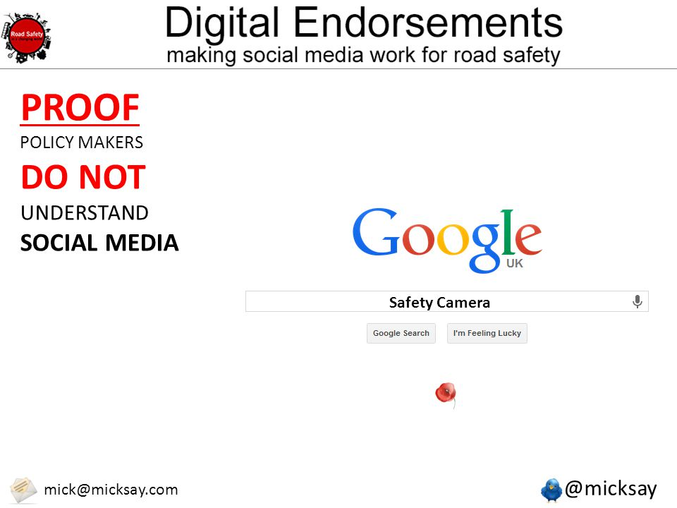 @micksay mick@micksay.com PROOF POLICY MAKERS DO NOT UNDERSTAND SOCIAL MEDIA Safety Camera
