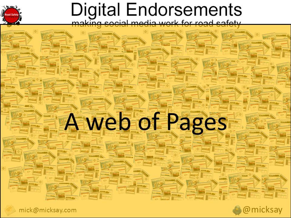 @micksay mick@micksay.com A web of Pages
